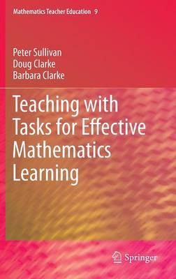 Teaching with Tasks for Effective Mathematics Learning by Peter Sullivan