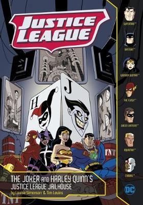 The Joker and Harley Quinn's Justice League Jailhouse by Louise Simonson