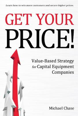 Get Your Price! by Michael Chase