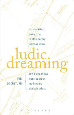 Ludic Dreaming by David Cecchetto