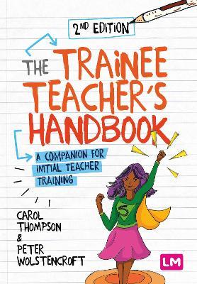 The The Trainee Teacher's Handbook: A companion for initial teacher training by Carol Thompson