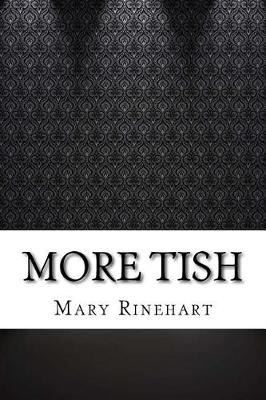 More Tish by Mary Roberts Rinehart