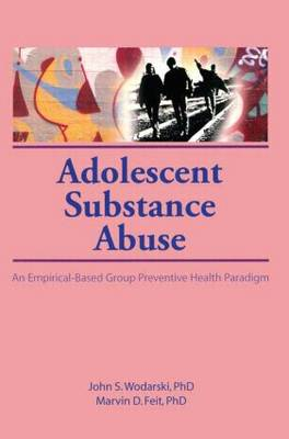 Adolescent Substance Abuse by Marvin D. Feit