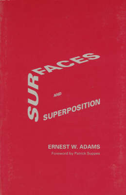 Surfaces and Superposition by Ernest W. Adams