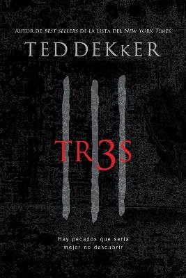 Tr3s: Hay pecados que seria mejor no descubrir by Ted Dekker