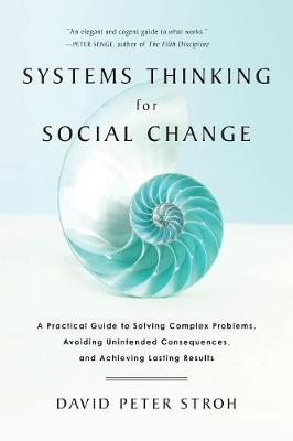 Systems Thinking for Social Change by David Peter Stroh