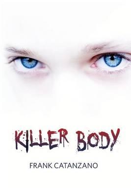 Killer Body by Frank Catanzano