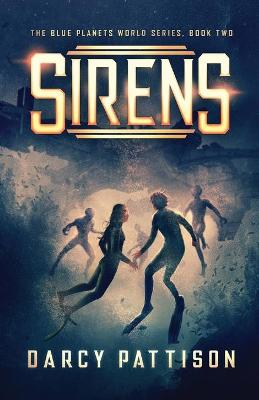 Sirens by Darcy Pattison