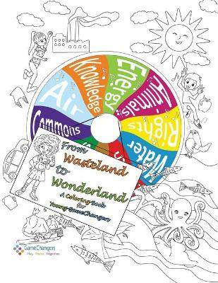 From Wonderland to Wasteland: Coloring Book for Young GameChangers by Mel Wymore