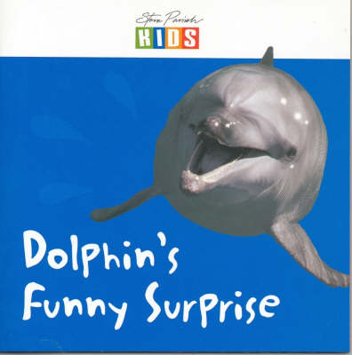 Dolphin's Funny Surprise by Catherine Prentice