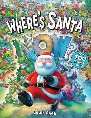 Where's Santa Now? by Louis Shea
