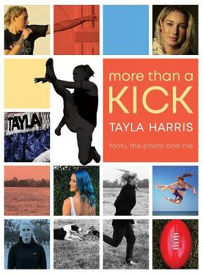 More than a Kick: Footy, the Photo and Me book