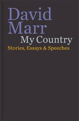 My Country: Stories, Essays & Speeches by David Marr