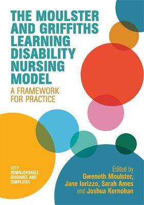 The Moulster and Griffiths Learning Disability Nursing Model: A Framework for Practice book