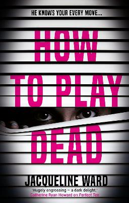 How to Play Dead by Jacqueline Ward