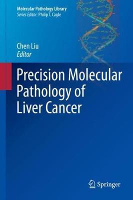 Precision Molecular Pathology of Liver Cancer by Chen Liu