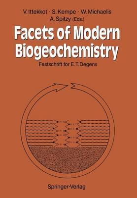 Facets of Modern Biogeochemistry by Venugopalan Ittekkot