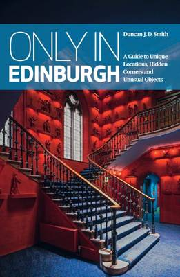 Only in Edinburgh by Duncan J. D. Smith