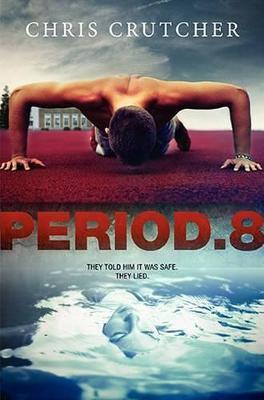 Period 8 by Chris Crutcher