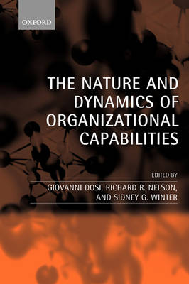The The Nature and Dynamics of Organizational Capabilities by Giovanni Dosi