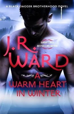 A Warm Heart in Winter by J. R. Ward