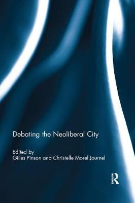 Debating the Neoliberal City by Gilles Pinson