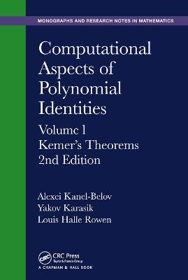 Computational Aspects of Polynomial Identities: Volume l, Kemer's Theorems, 2nd Edition book