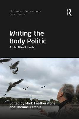 Writing the Body Politic: A John O'Neill Reader by Mark Featherstone