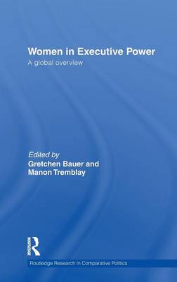 Women in Executive Power by Gretchen Bauer