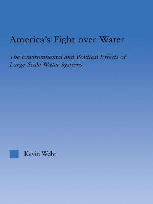 America's Fight Over Water by Kevin Wehr