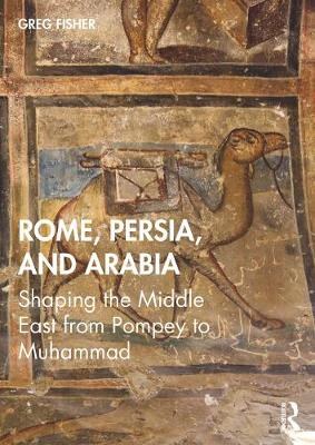 Rome, Persia, and the Arabs book