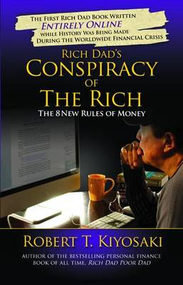 Rich Dad's Conspiracy of the Rich by Robert T. Kiyosaki