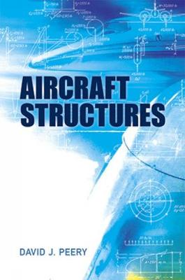 Aircraft Structures by David J. Peery