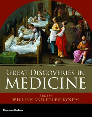 Great Discoveries in Medicine by William F. Bynum