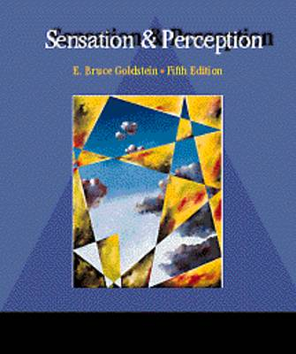 Sensation and Perception by Bruce Goldstein