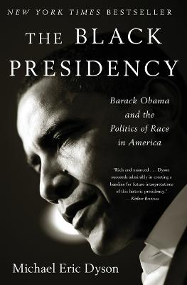 The Black Presidency by Michael Eric Dyson