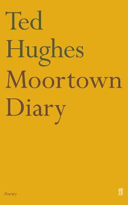 Moortown Diary by Ted Hughes
