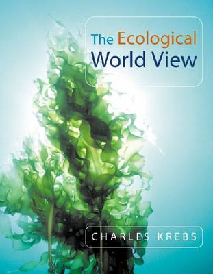 The Ecological World View by Charles J. Krebs