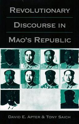 Revolutionary Discourse in Mao's Republic book