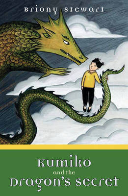 Kumiko and the Dragon's Secret by Briony Stewart
