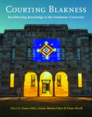 Courting Blakness: Recalibrating Knowledge In The SandstoneUniversity book