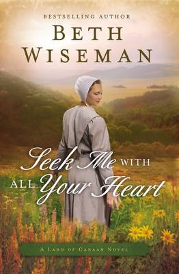 Seek Me with All Your Heart by Beth Wiseman