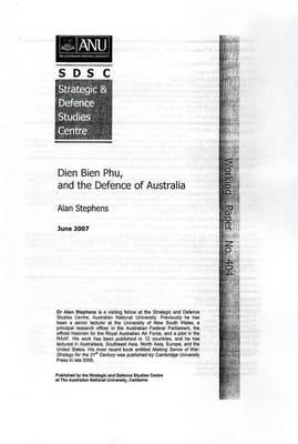 Dien Bien Phu and the Defence of Australia by Alan Stephens