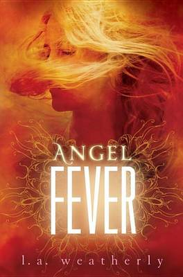Angel Fever by L A Weatherly