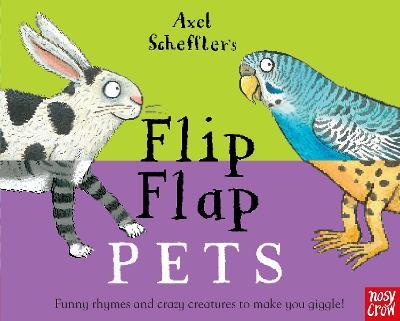 Axel Scheffler's Flip Flap Pets by Axel Scheffler