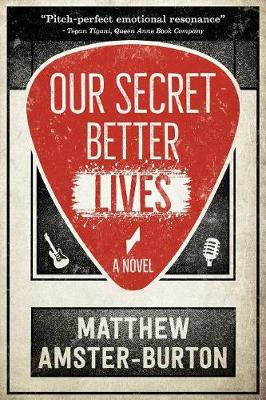 Our Secret Better Lives by Matthew Burton