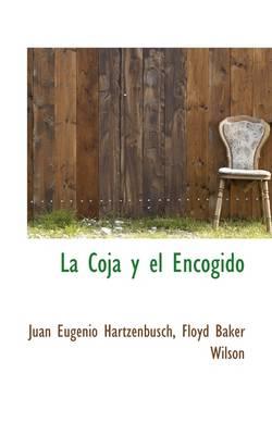 La Coja y El Encogido by Juan Eugenio Hartzenbusch