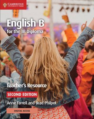 English B for the IB Diploma Teacher's Resource with Cambridge Elevate by Anne Farrell