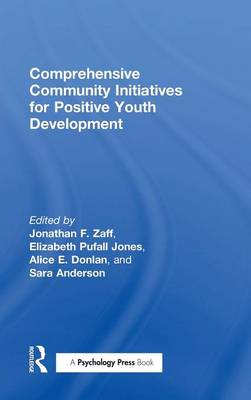 Comprehensive Community Initiatives for Positive Youth Development by Jonathan F. Zaff