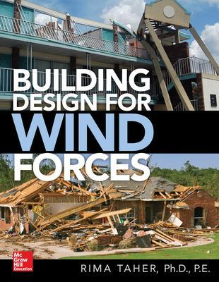 Building Design for Wind Forces: A Guide to Asce 7-16 Standards by Rima Taher